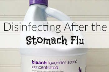 Disinfecting & Cleaning After The Stomach Flu