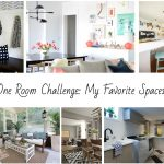 One Room Challenge: My Favorite Spaces!
