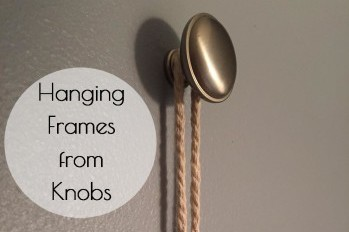 Hanging Frames from Knobs: A Tutorial