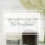 Cleaning Tip Tuesday: DIY Air Freshener