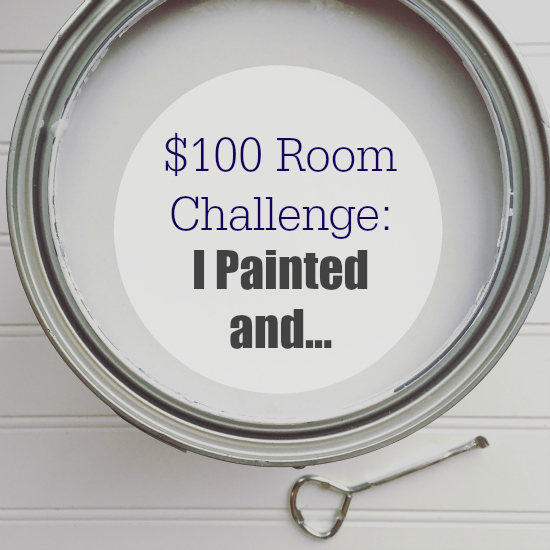 $100 Room Challenge: I Painted