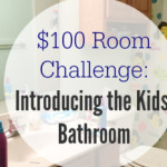 $100 Room Challenge: Introducing the Kids' Bathroom