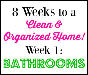 8 Week Cleaning Challenge: Bathrooms