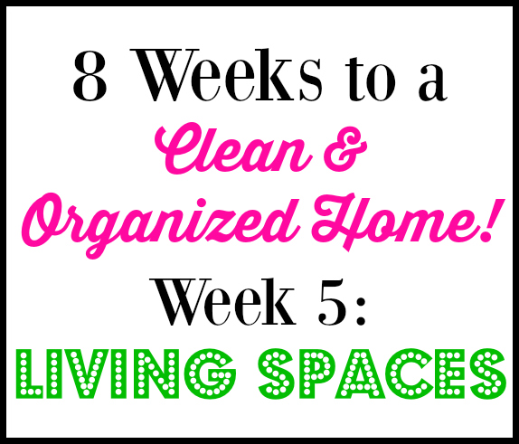 8 Week Cleaning Challenge: Living Spaces