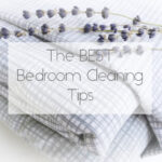 Cleaning Tip Tuesday: Cleaning/Organizing the Bedroom