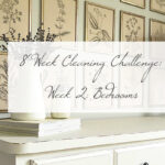 8 Week Cleaning Challenge: Bedrooms
