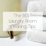 The Best Laundry Room Cleaning Tips