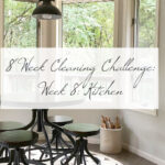 8 Week Cleaning Challenge: Kitchen