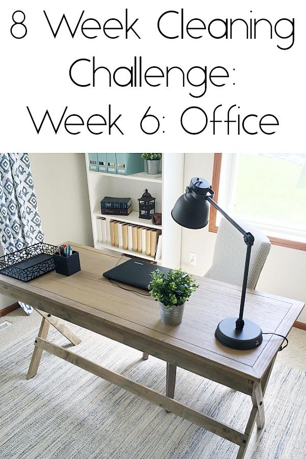 8 Week Cleaning Challenge Week 6: Office