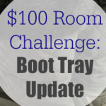 $100 Room Challenge: Updating The Boot Tray