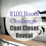 $100 Room Challenge: Coat Closet Reveal