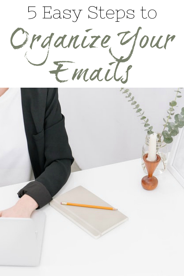 Get your inbox organized with these 5 easy steps to email organization!