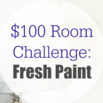 $100 Room Challenge: Fresh Paint