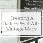 Gallery Wall Using Vintage Maps