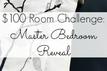 $100 Master Bedroom Makeover: The Reveal