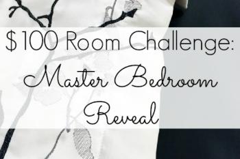 $100 Room Challenge: Master Bedroom Reveal