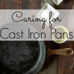 Cleaning Tip Tuesday: Caring for Cast Iron Pans