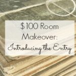 $100 Room Challenge: Goals for the Entry