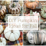 DIY Pumpkin Ideas for Fall