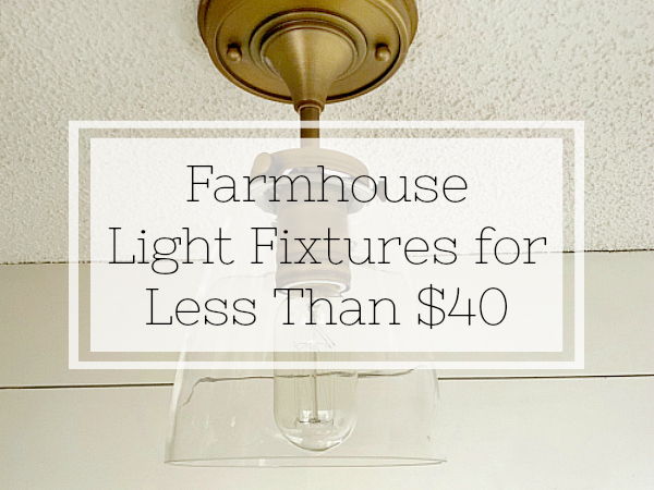Farmhouse Light Fixtures Less Than $40