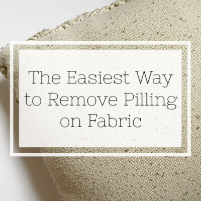 Easiest Way to Remove Pilling from Fabric